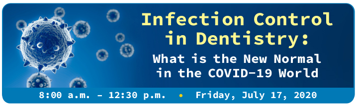 """Infection Control in Dentistry - """"What is the New Normal in the COVID-19 World"""""""