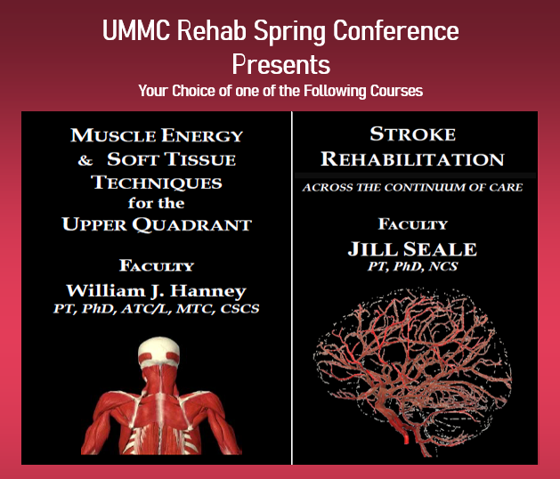 Rehab Spring Conference 2021 - Muscle Energy and Soft Tissue Techniques for the Upper Quadrant or Stroke Rehabilitation Across the Continuum of Care