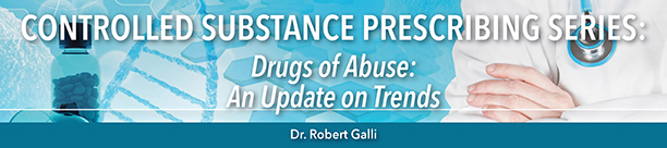Controlled Substance eLearning Drugs of Abuse an Update on Trends