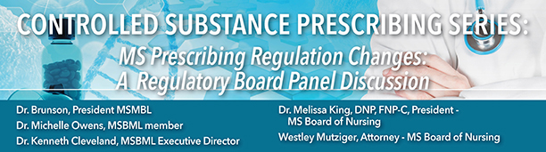 Controlled Substance eLearning:  MS Prescribing Regulation Changes: A Regulatory Board Panel Discussion