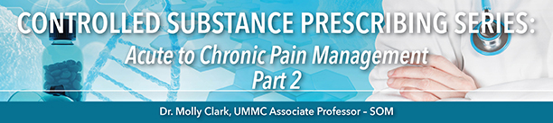 Controlled Substance eLearning:  Acute to Chronic Pain Management - Part 2