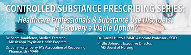 Controlled Substance eLearning:  Healthcare Professionals & Substance Use Disorders: Is Recovery a Viable Option?