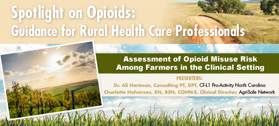 Spotlight on Opioids: Guidance for Rural Health Care Professionals-Assessment of Opioid Misuse Risk Among Farmers in the Clinical Setting