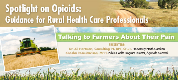Spotlight on Opioids: Guidance for Rural Health Care Professionals-Talking to Farmers About Their Pain