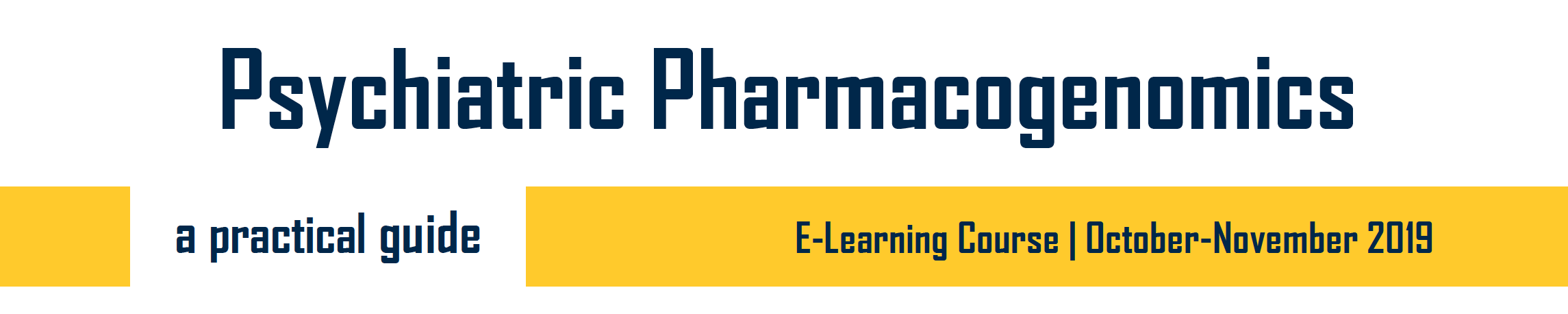 Psychiatric Pharmacogenomics: A Practical Guide to Gene-Drug Interactions and Tests (Mon, 10/28/19 - Mon, 11/25/19)