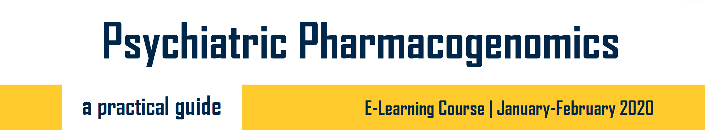 Psychiatric Pharmacogenomics: A Practical Guide to Gene-Drug Interactions and Tests (Wed, 01/29/20 - Wed, 02/12/20)